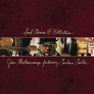 John Mellencamp – Sad Clowns and Hillbillies – 2017
