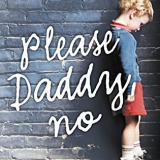 Please, Daddy, No – 2006 – Sadistic Perversion