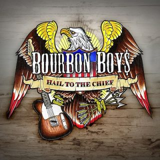 Bourbon Boys – Hail to the Chief – 2013